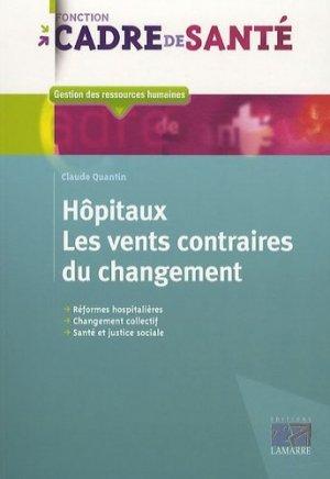 Hôpitaux    Les vents contraires du changement - lamarre - 9782757303177 -