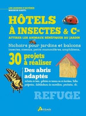 Hôtels à insectes et Cie, attirer les animaux bénéfiques au jardin - artemis - 9782816010930 -