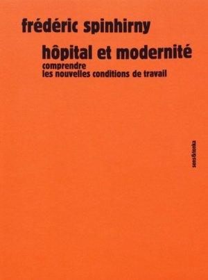 Hôpital et modernité - Comprendre les nouvelles conditions de travail - sens et tonka - 9782845342828 -