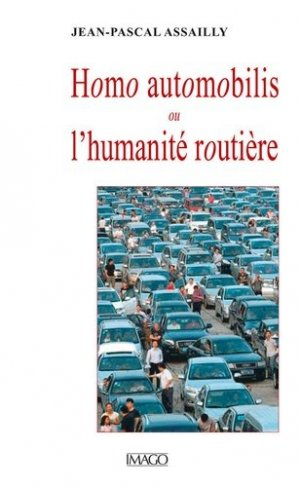 Homo automobilis ou l'humanité routière - Imago (éditions) - 9782849529348 -