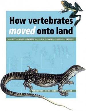 How vertebrates moved onto land. Avec 1 DVD - Muséum National d'Histoire Naturelle - 9782856536674 -