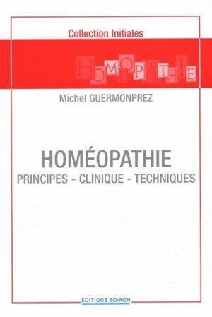 Homéopathie  Principes - Clinique - Techniques - cedh - 9782857422150 -