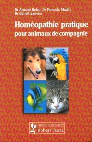 Homéopathie pratique pour animaux de compagnie - Robert Jauze - 9782862140667 -