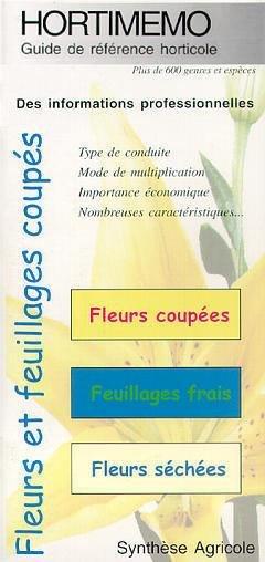 Hortimémo Fleurs et feuillages coupés - synthèse agricole - 9782910340278 -