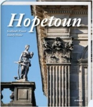 Hopetoun. Scotland's finest stately home - Hirmer Verlag GmbH - 9783777434391 -