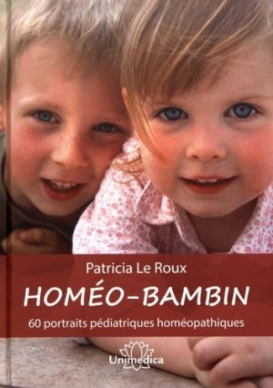 Homéo-bambin : 60 portraits pédiatriques homéopathiques - unimedica - 9783962570620 -