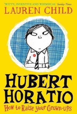 Hubert Horatio: How to Raise your Grown-ups - harpercollins - 9780008264093 -