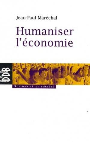 Humaniser l'économie - Desclée de Brouwer - 9782220059556 -