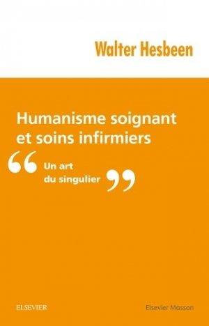 Humanisme soignant et soins infirmiers - elsevier / masson - 9782294751677 -