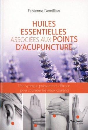 Huiles essentielles associées aux points d'acupuncture - guy tredaniel editions - 9782813220745 -
