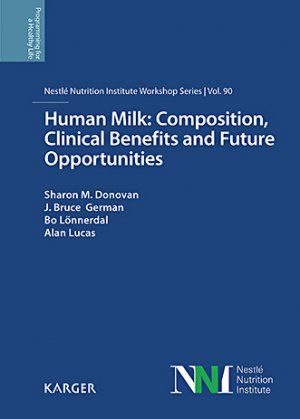 Human Milk: Composition, Clinical Benefits and Future Opportunities - karger  - 9783318063400