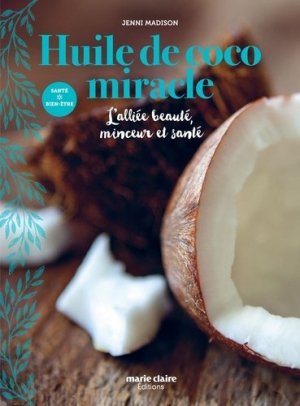 Huile de coco miracle - marie claire - 9791032301227 -