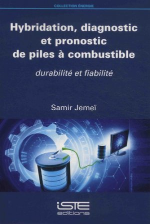 Hybridation, diagnostic et pronostic de piles à combustible - iste - 9781784055363 -