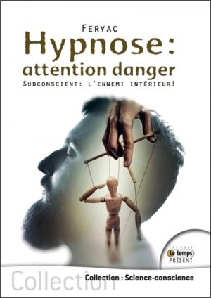 Hypnose : attention danger - temps present - 9782351852705 -