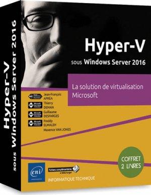 Hyper-V sous Windows Server 2016 : la solution de virtualisation Microsoft : coffret 2 livres - eni - 9782409014093 -