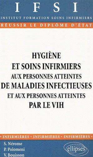 Hygiène et soins infirmiers aux personnes atteintes de maladies infectieuses et aux personnes atteintes par le VIH - ellipses - 9782729801168 -