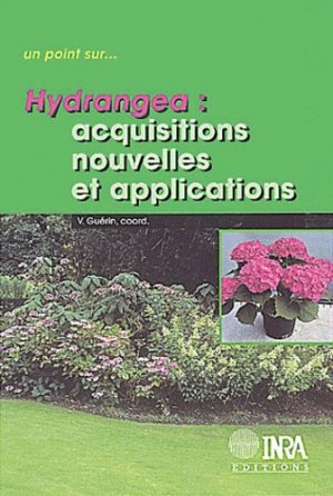 Hydrangea Acquisitions nouvelles et applications - inra  - 9782738010186 -