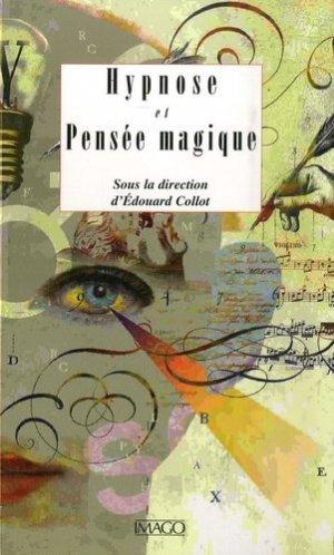 Hypnose et Pensée magique - Imago (éditions) - 9782849520666 -