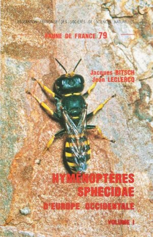 Hyménoptères sphecidae d'Europe occidentale Volume 1 - federation francaise des societes de sciences naturelles - 9782903052133 -