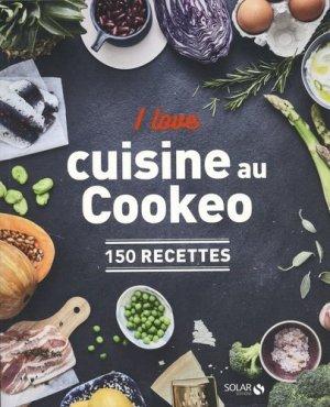 I love cuisine au Cookeo - Solar - 9782263160837