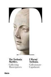 I marmi Torlonia. Collezionare capolavori, The Torlonia marbles. Collecting masterpieces - electa - 9788892820098 -