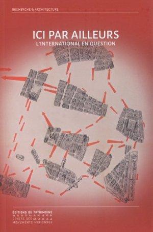 Ici par ailleurs - Editions du Patrimoine Centre des monuments nationaux - 9782757707685 -