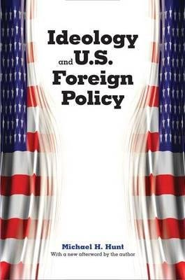 IDEOLOGY AND US FOREIGN POLICY  - YALE UNIVERSITY PRESS - 9780300139259 -