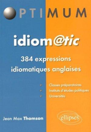 Idiomatic. 384 expressions idiomatiques anglaises - Ellipses - 9782340005945 -