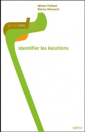 Identifier les locutions - ophrys - 9782708010192 -