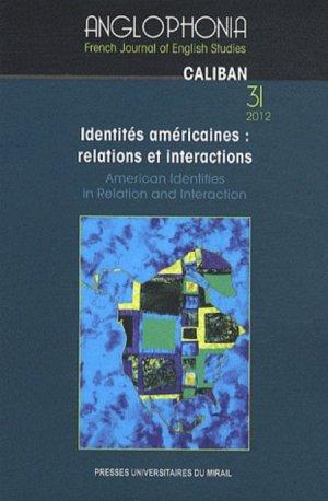 IDENTITES AMERICAINES RELATIONS ET INTERACT  - PRESSES UNIVERSITAIRES DU MIDI - 9782810702138 -