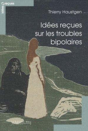 Idées reçues sur les troubles bipolaires - le cavalier bleu - 9782846704908 -