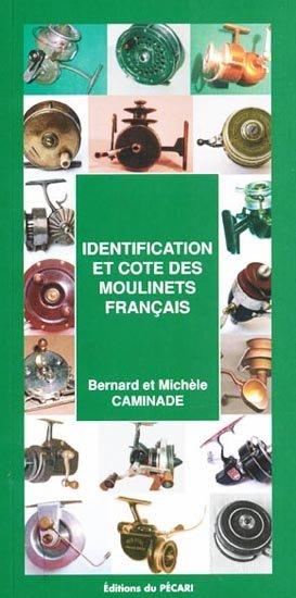 Identification et cote des moulinets français - du pecari - 9782912848727 -