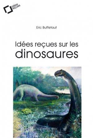 Idées reçues sur les dinosaures - le cavalier bleu - 9791031803562 - kanji, kanjis, diko, dictionnaire japonais, petit fujy