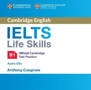IELTS Life Skills Official Cambridge Test Practice B1 - Audio CDs (2) - cambridge - 9781316507148 -