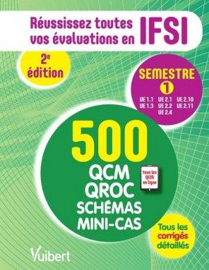 IFSI - Le semestre 1 en 500 QCM, QROC, schémas et mini-cas - vuibert - 9782311204841 -