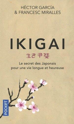 Ikigai - Le secret des japonais pour une vie longue et heureuse - pocket - 9782266286688 - Pilli ecn, pilly 2020, pilly 2021, pilly feuilleter, pilliconsulter, pilly 27ème édition, pilly 28ème édition, livre ecn
