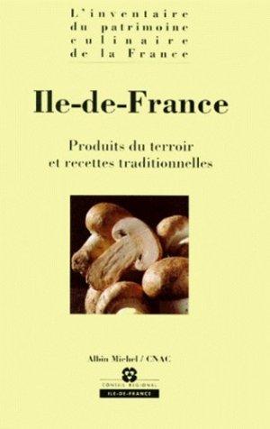 ILE-DE-FRANCE. Produits du terroir et recettes traditionnelles - Albin Michel - 9782226063489 -