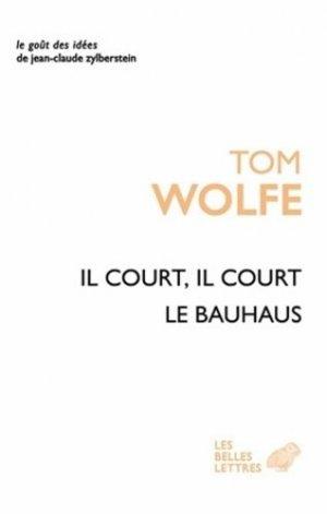 Il court il court le Bauhaus - les belles lettres - 9782251200262 -