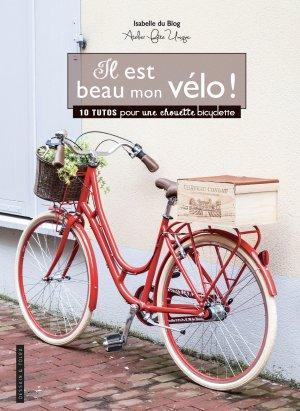 Il est beau mon vélo ! - dessain et tolra - 9782295008480 -