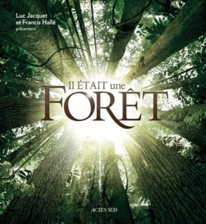 Il était une forêt - actes sud - 9782330021443 -