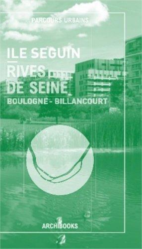 Ile Seguin - Rives de Seine - Archibooks - 9782357334533 -