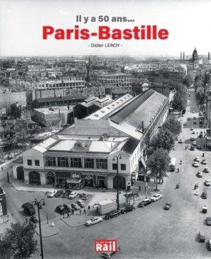 Il y a 50 ans... Paris-Bastille - La Vie du Rail - 9782370620873 -
