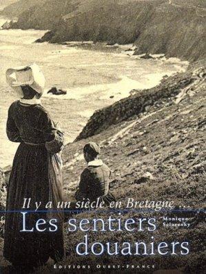 Il y a un siècle en Bretagne... Les sentiers douaniers - Ouest-France - 9782737331183 -