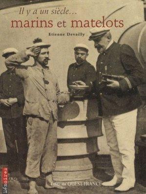 Il y a un siècle ... marins et matelots - ouest-france - 9782737341335 -