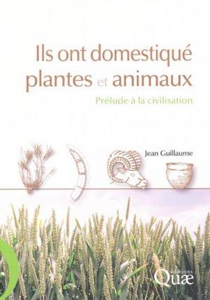 Ils ont domestiqué plantes et animaux - quae  - 9782759208920 -