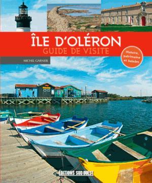 Ile d'Oléron : guide de visite - sud ouest - 9782817705859 -