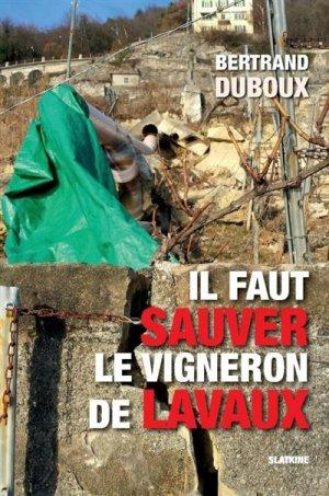 Il faut sauver le vigneron de Lavaux - slatkine - 9782832108284 -