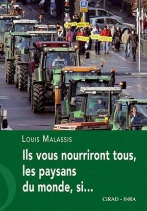 Ils vous nourriront tous, les paysans du monde, si... - cirad / inra - 9782876145986 -