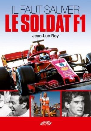 Il faut sauver le soldat F1 - L'Autodrome éditions - 9782910434601 -