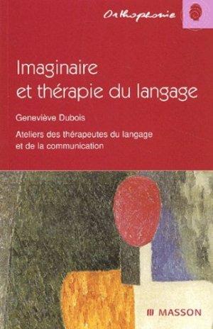 Imaginaire et thérapie du langage - elsevier / masson - 9782294006593 -